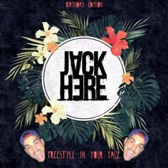 Jack-Here-Freestyle-In-You-Face-Birthday-Edition-400x400.jpg (400×400)