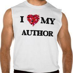 I love my Author Sleeveless Shirt Tank Tops