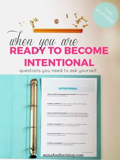 When you Are Ready To Become Intentional - There are Questions You Need To ask Yourself. Use this Printable to guide you- save this