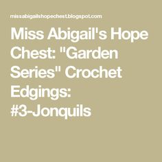 "Miss Abigail's Hope Chest: ""Garden Series"" Crochet Edgings: #3-Jonquils"