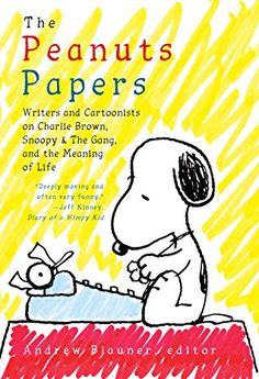 Free eBook The Peanuts Papers: Writers and Cartoonists on Charlie Brown, Snoopy & the Gang, and the Meaning of Life: A Library of America Special Publication Author Andrew Blauner Vigan, Free Pdf Books, Free Ebooks, Devon, Create A Comic, Library Of America, Jeff Kinney, Beatles Songs