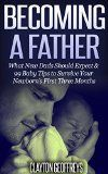 Free Kindle Book -  [Parenting & Relationships][Free] Becoming a Father:  What New Dads Should Expect & 99 Baby Tips to Survive Your Newborn's First Three Months