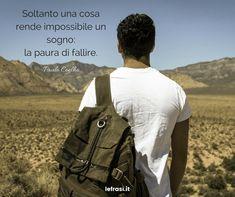 Soltanto una cosa rende impossibile un sogno: la paura di fallire. Paulo Coelho. http://www.lefrasi.it/frase/cosa-rende-impossibile-un-sogno-la-paura/ #frasi #frasibelle #citazioni #quotes #motivazione #successo #ispirazione