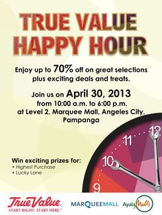 True Value (hardware store) Happy Hour Sale ..... April 30, 10am-6pm at True Value in Marquee Mall, Angeles, Pampanga. Get big discounts and enjoy exclusive promos and great treats. See you there!