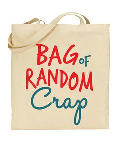 Another great find on #zulily! 'Bag of Random Crap' Tote #zulilyfinds