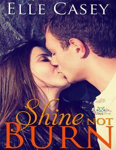 SHINE NOT BURN, ELLE CASEY http://bookadictas.blogspot.com/search?updated-max=2014-07-28T00:46:00-04:30