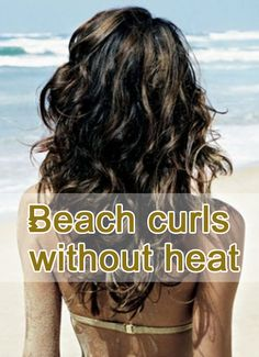 Beach curls without heat :Today we will learn about how to get beach curls without the use of heat.