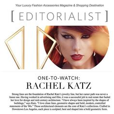 """I am so honored to be recognized by Editorialist Magazine as """"One-to-Watch"""" in the new fall issue. ✨ [On news stands or link in bio]  #EditorialistMagazine #Fall15 #OneToWatch #jewelry #14K #gold #triangleearrings #taylorswift #rachelkatzjewelry www.rachelkatzjewelry.com"""