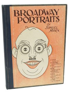 Broadway Portraits First Edition Samuel Marx 1st Printing Illustrated Book 1929