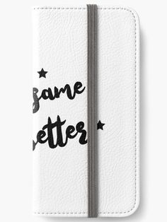 """Buy """"Don't Be The Same Be Better"""" iPhone Wallets #redbubble #quotes #iphonewallets #sayings #motivation"""