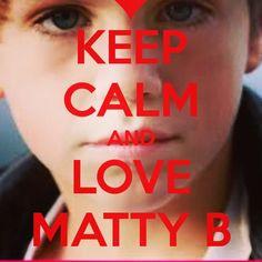 Keep Calm And Love Matty B.