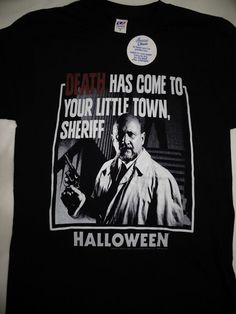 Michael Myers Halloween Movie Dr. Loomis Death Has Come To Our Town T-Shirt #Halloween #TShirt