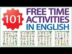 A list of 101 free time activities in English with a video to help with the pronunciation of these common activities. Ideal for ESOL students. Learn English Grammar, English Phrases, English Vocabulary, Learning English, Freetime Activities, Woodward English, Simple Present Tense, Free English Lessons, Flashcards For Kids