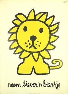 """dick bruna.  """"this poster is a typical example of brunas sense of humor. he shows a lion and tells the viewer that it is better to take a little bear on vacation."""""""