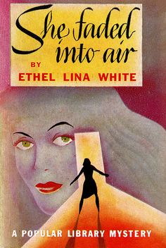 She Faded into Air by Ethel Lina White. Golden Age British crime fiction, US paperback edition book cover