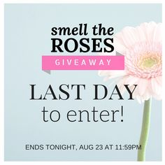 TODAY IS THE LAST DAY TO ENTER! You could win $245 worth of amazing products. Enter at http://gvwy.io/awgrb04 or smelltheroses.com!!