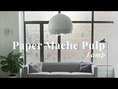 How To: Paper Mache Pulp Lamp | Meagan Cignoli – Visual Country – Vine and Instagram Video Production