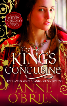 The King's Concubine: Alice Perrers, the notorious but charismatic mistress of Edward III's later years.  Businesswoman extraordinaire.  Published 2012.  www.anneobrien.co.uk