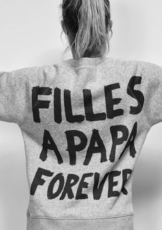 Filles a Papa Forever sweater Love Fashion, Girl Fashion, Fashion Addict, Jeweled Shoes, Fashion Project, Slogan Tee, Lifestyle Clothing, Typography Quotes, Forever