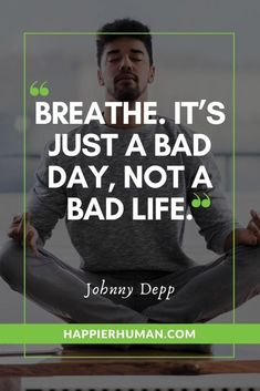 """97 Short Quotes That Will Change Your Life - Kate the baker - 97 Short Quotes That Will Change Your Life Breathe. It's just a bad day, not a bad life."""" – Johnny Depp One of the 97 Short Quotes That Will Change Your Life Good Quotes, Best Short Quotes, Self Love Quotes, Change Quotes, Daily Quotes, Best Quotes, Life Quotes, Inspirational Quotes, Spiritual Awakening"""