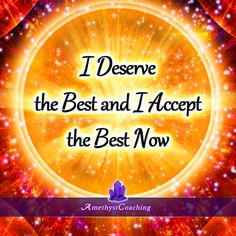 Today's Affirmation: I Deserve The Best And I Accept The Best Now <3 #affirmation #coaching
