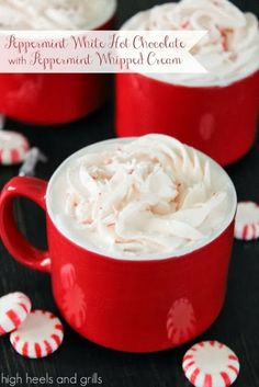 Peppermint White Hot Chocolate with Peppermint Whipped Cream From: High Heels & Grills