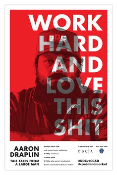 a series of promotions for visiting artist Aaron Draplin of the Draplin Design Company. Poster Print, Poster Design, Graphic Design Posters, Graphic Design Inspiration, Print Design, Design Web, Flyer Design, Layout Design, Logo Design