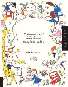 Ilration School Let S Draw Magical Color I Sachiko Umoto Bethesda Md 20816