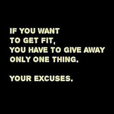 Your excuses.