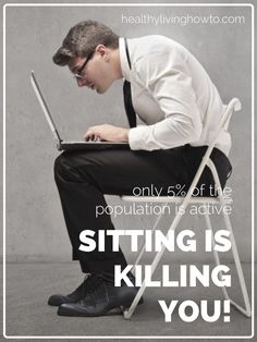 Sitting is Killing You!  Find out what you can do it about in this blog post from healthylivinghowto.com
