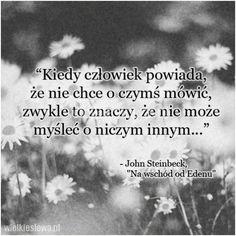 Kiedy człowiek powiada, że nie chce o czymś mówić... #Steinbeck-John,  #Człowiek