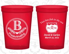 Two Less Fish in the Sea Cups, Promotional Cups, Monogram Wedding Cups, Monogrammed Cups, souvenir cups (537)
