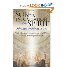 Sober Intoxication of the Spirit: Filled With the Fullness of God: Raniero Cantalamessa O.F.M. Cap., Marsha Daigle-Williamson Ph.D: 9780867167139: Amazon.com: Books