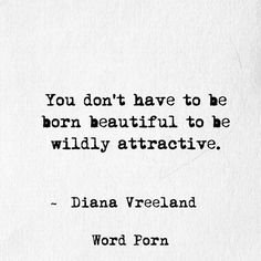 Be wildly attractive!