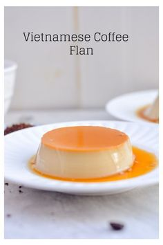 Vietnamse Coffee Flan (Creme Caramel) – A Taste of Joy and Love A healthier version of Vietnamese flan. This decadent, lightly sweet dessert made with eggs, sugar and a hint of coffee. Perfect with your morning coffee. Asian Desserts, Sweet Desserts, Easy Desserts, Delicious Desserts, Dessert Recipes, Yummy Food, Healthy Food, Vietnamese Dessert, Vietnamese Recipes