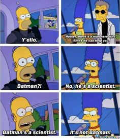 """You know you're a true Simpsons fan when you can HEAR Marge saying, """"It's NOT BATMAN!"""" lol"""
