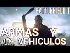 Battlefield 1 Lista de Armas y vehículos Confirmados hasta el momento Ma...