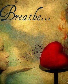 Breathe...