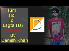Tum Ho To Lagta Hai karaoke By Danish Khan - YouTube