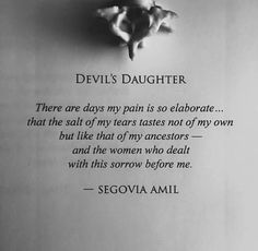 """""""Devil's Daughter"""" written by Segovia Amil. I feel the pain. Pretty Words, Beautiful Words, Saudade Quotes, Poem Quotes, Life Quotes, Devil Quotes, Segovia Amil, Dark Quotes, Word Porn"""