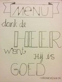 Dank de HEER want Hij is goed / 1 Kronieken 16:34 / menukaart / menu / dinner / handlettering