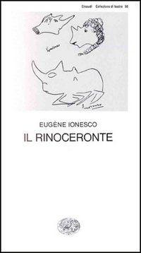 Il rinoceronte - Eugene Ionesco