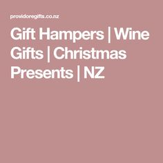 Gift Hampers   Wine Gifts    Christmas Presents   NZ