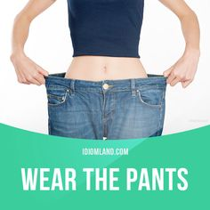 """""""Wear the pants"""" means """"to have the dominant role in a family"""". Example: Even though Paul seems bossy, we all know it's Jane who really wears the pants in that relationship. #idiom #idioms #saying #sayings #phrase #phrases #expression #expressions #english #englishlanguage #learnenglish #studyenglish #language #vocabulary #dictionary #grammar #efl #esl #tesl #tefl #toefl #ielts #toeic #englishlearning #vocab #wordoftheday #phraseoftheday"""