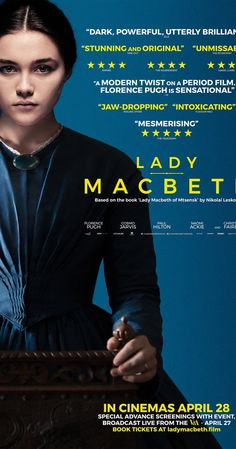 Lady Macbeth (UK, 2016) In Victorian England, a young woman is sold in marriage and lives under the tyranny of her husband and father-in-law. She rebels by taking a lover, and gradually accumulates what could be called problematic consequences. 3.6 stars