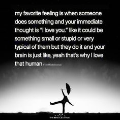 My Favorite Feeling Is When Someone Does Something - https://themindsjournal.com/my-favorite-feeling-is-when-someone-does-something/