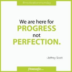 Here's to a week of great workouts in which we make PROGRESS and cast PERFECTION aside. #motivationmonday