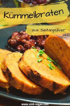 Seitan - Kümmelbraten - Rezept - perfekt für ein tolles Fest! #kümmelbraten #rezeptevegan #rezept #vegan #veganleben #seitan #bratenvegan Was Ist Seitan, Vegane Rezepte, Easy Meals