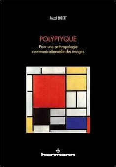Polyptyque : pour une anthropologie communicationnelle des images / Robert Pascal http://boreal.academielouvain.be/lib/item?id=chamo:1835239&theme=UCL