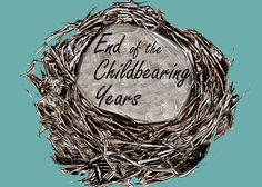 """End of the Childbearing Years"" is a wonderful blog series by ""The Mormon Women Project""—it's a true must-read!"